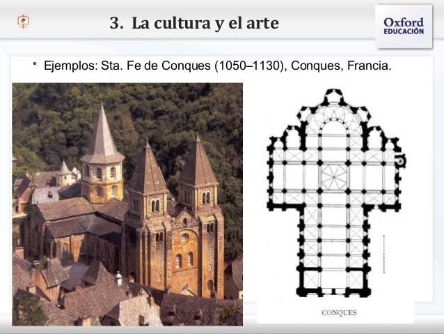 3. La cultura y el arte   Ejemplos: Sta. Fe de Conques (1050–1130), Conques, Francia.– Haga clic para modificar el estilo...