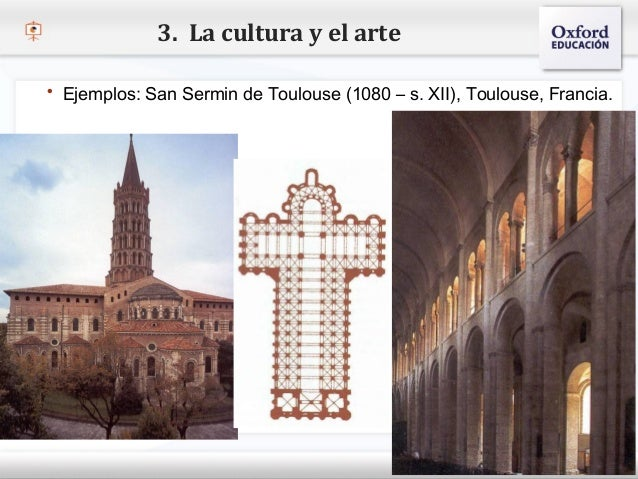 3. La cultura y el arte   Ejemplos: San Sermin de Toulouse (1080 – s. XII), Toulouse, Francia.– Haga clic para modificar ...