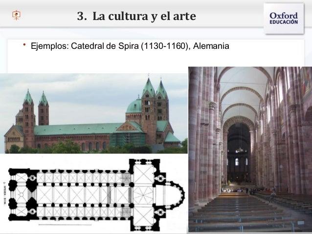 3. La cultura y el arte   Ejemplos: Catedral de Spira (1130-1160), Alemania– Haga clic para modificar el estilo de texto ...