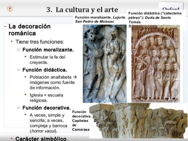 """3. La cultura y el arte                      Función didáctica (""""catecismo                                 Función moraliz..."""