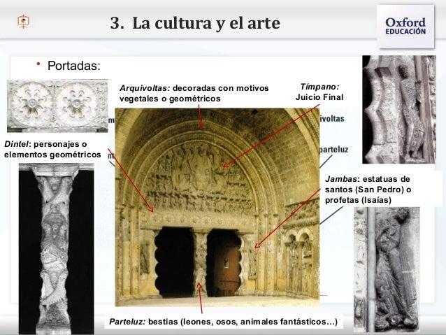 3. La cultura y el arte       Portadas:                       Arquivoltas: decoradas con motivos         Tímpano:        ...