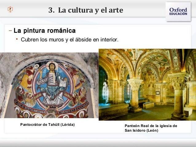 3. La cultura y el arte– La pintura románica    Cubren los muros y el ábside en interior.– Haga clic para modificar el es...
