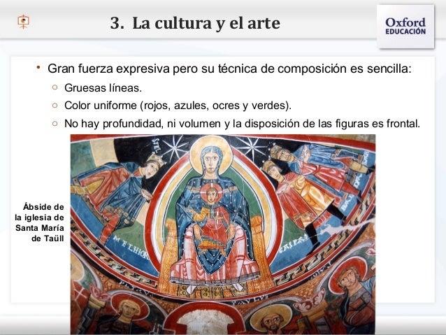 3. La cultura y el arte      Gran fuerza expresiva pero su técnica de composición es sencilla:         o Gruesas líneas.–...