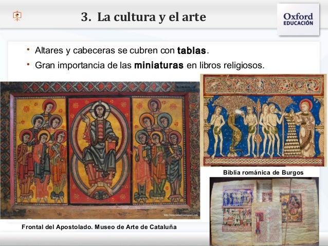 3. La cultura y el arte    Altares y cabeceras se cubren con tablas.    Gran importancia de las miniaturas en libros rel...