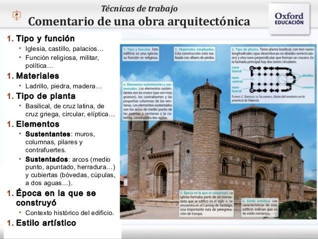 Técnicas de trabajo       Comentario de una obra arquitectónica1. Tipo y función    • Iglesia, castillo, palacios…    • Fu...