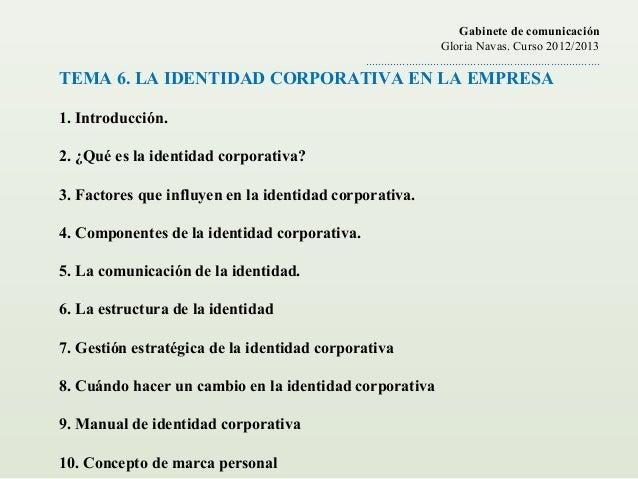 TEMA 6. LA IDENTIDAD CORPORATIVA EN LA EMPRESA1. Introducción.2. ¿Qué es la identidad corporativa?3. Factores que influye...