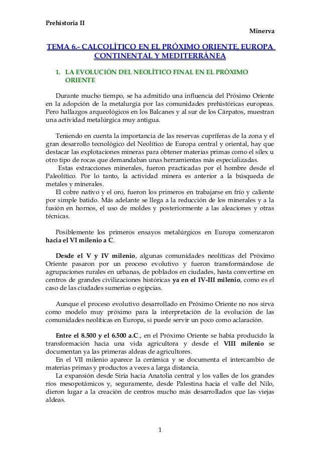 Prehistoria II Minerva TEMA 6.- CALCOLÍTICO EN EL PRÓXIMO ORIENTE, EUROPA CONTINENTAL Y MEDITERRÁNEA 1. LA EVOLUCIÓN DEL N...