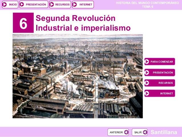HISTORIA DEL MUNDO CONTEMPORÁNEO TEMA 6 RECURSOS INTERNETPRESENTACIÓN Santillana INICIO SALIRSALIRANTERIORANTERIOR 6 Segun...