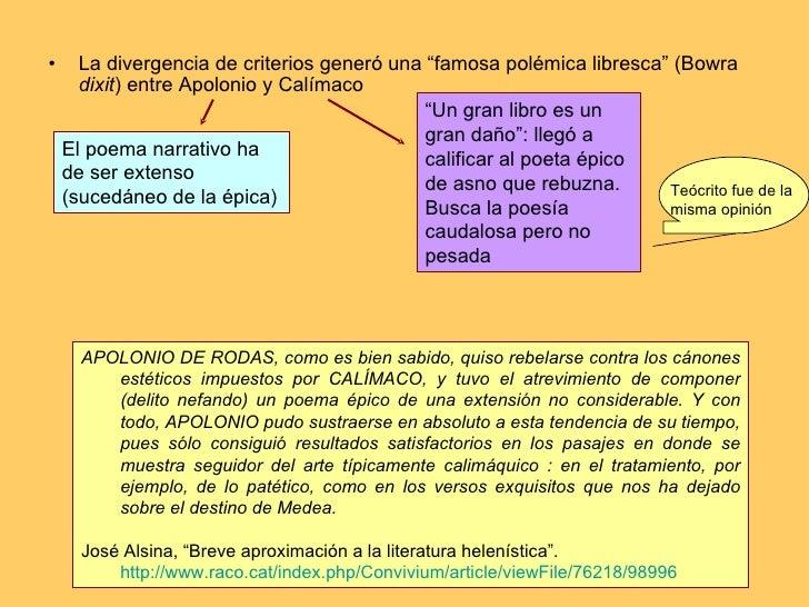 """<ul><li>La divergencia de criterios generó una """"famosa polémica libresca"""" (Bowra  dixit ) entre Apolonio y Calímaco </li><..."""
