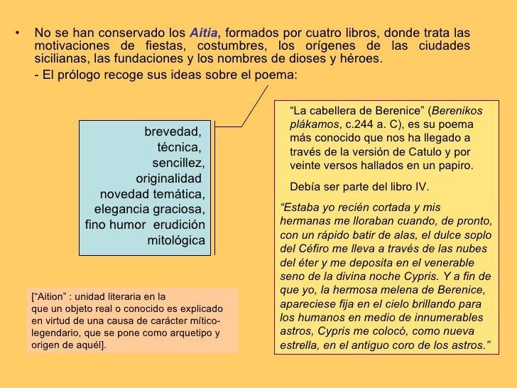 <ul><li>No se han conservado los  Aitia ,  formados por cuatro libros, donde trata las motivaciones de fiestas, costumbres...