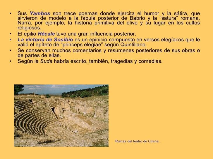 <ul><li>Sus  Yambos  son trece poemas donde ejercita el humor y la sátira, que sirvieron de modelo a la fábula posterior d...