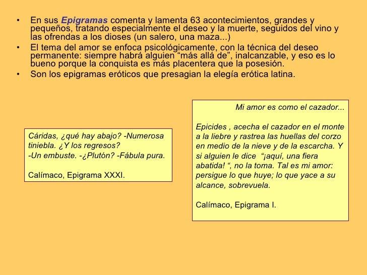 <ul><li>En sus  Epigramas  comenta y lamenta 63 acontecimientos, grandes y pequeños, tratando especialmente el deseo y la ...