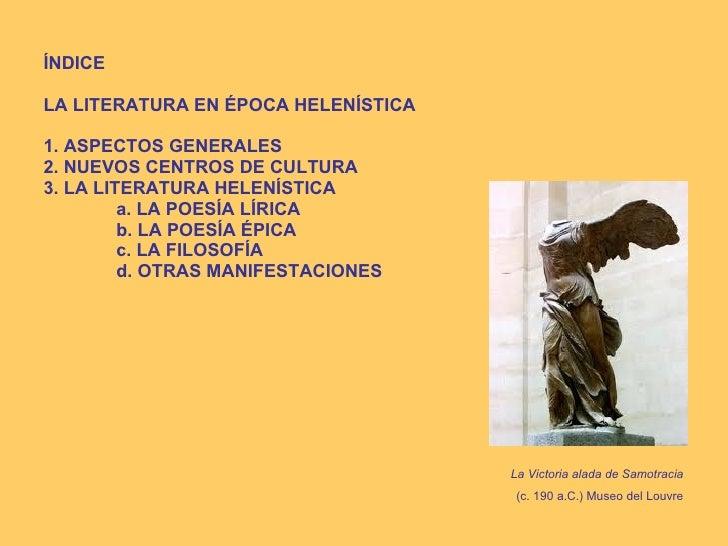 <ul><li>ÍNDICE </li></ul><ul><li>LA LITERATURA EN ÉPOCA HELENÍSTICA </li></ul><ul><li>1. ASPECTOS GENERALES </li></ul><ul>...