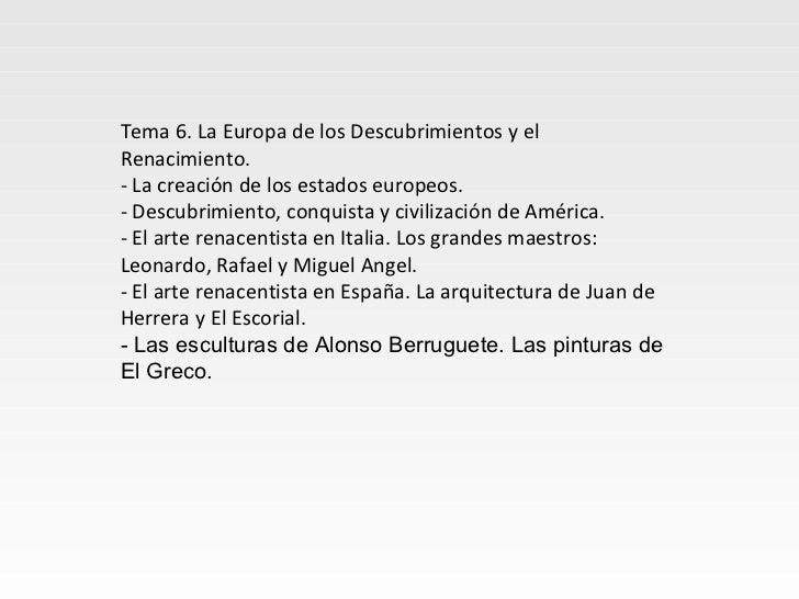 Tema 6. La Europa de los Descubrimientos y elRenacimiento.‐ La creación de los estados europeos.‐ Descubrimiento, conquist...