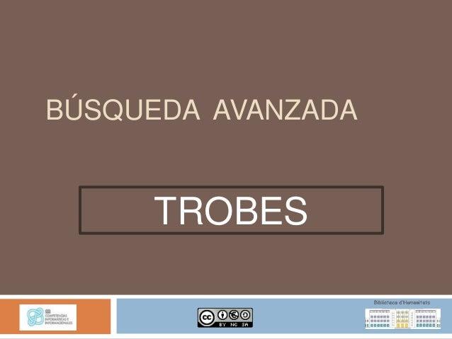 BÚSQUEDA AVANZADA     TROBES