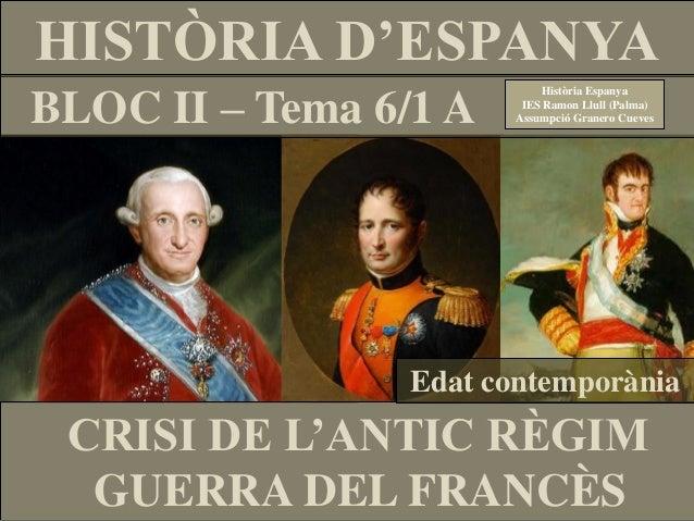 HISTÒRIA D'ESPANYABLOC II – Tema 6/1 A                            Història Espanya                         IES Ramon Llull...
