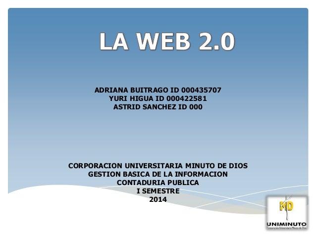 ADRIANA BUITRAGO ID 000435707  YURI HIGUA ID 000422581  ASTRID SANCHEZ ID 000  CORPORACION UNIVERSITARIA MINUTO DE DIOS  G...