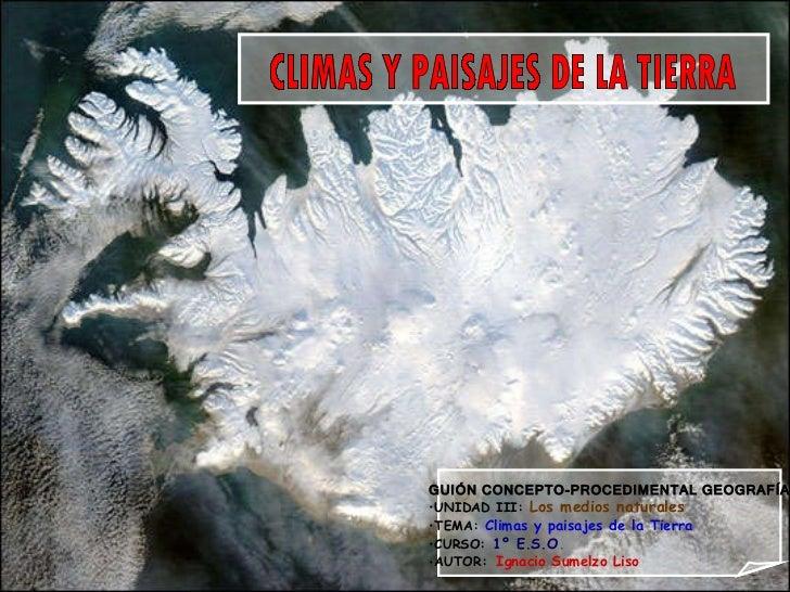 <ul><li>GUIÓN CONCEPTO-PROCEDIMENTAL GEOGRAFÍA </li></ul><ul><li>UNIDAD III:   Los medios naturales </li></ul><ul><li>TEMA...