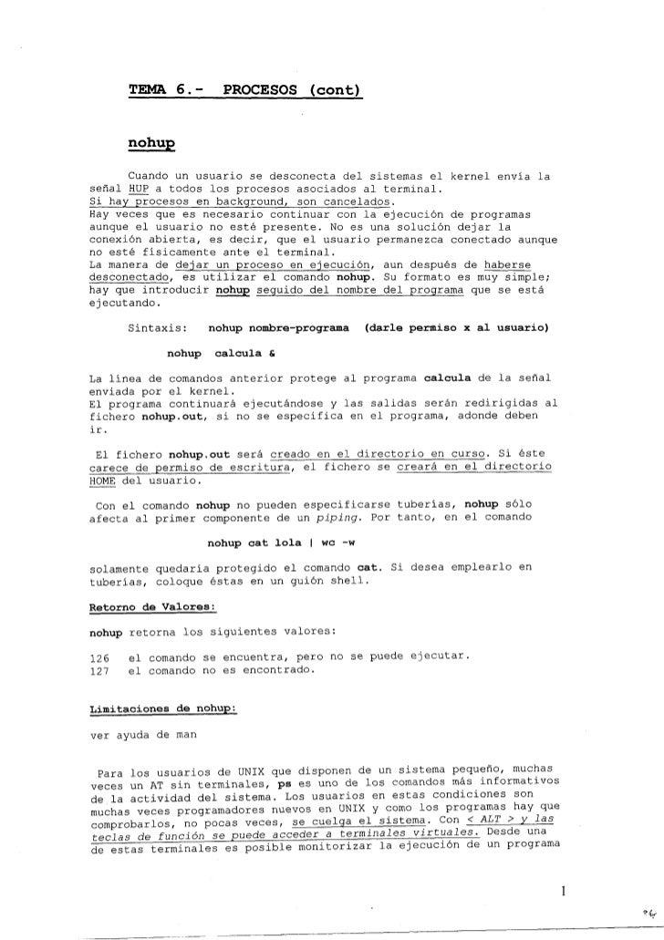 TEMA 6.-         PROCESOS (cont)         nohup        Cuando un usuario se desconecta del sistemas el kernel envía la seña...