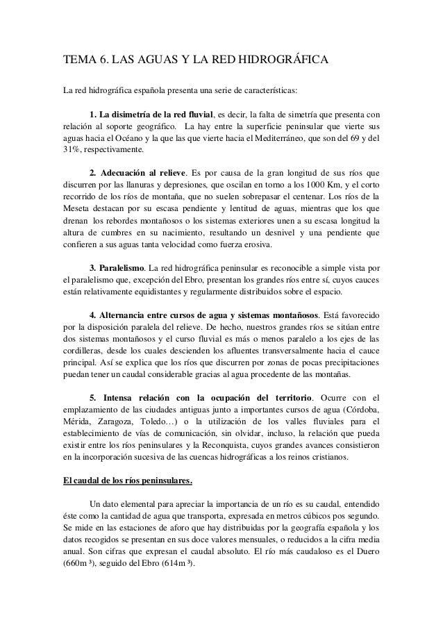 TEMA 6. LAS AGUAS Y LA RED HIDROGRÁFICA  La red hidrográfica española presenta una serie de características:  1. La disime...