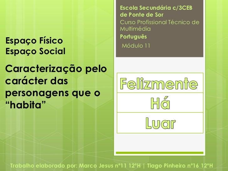 Escola Secundária c/3CEB de Ponte de Sor<br />Curso Profissional Técnico de Multimédia<br />Português<br />Espaço Físico <...