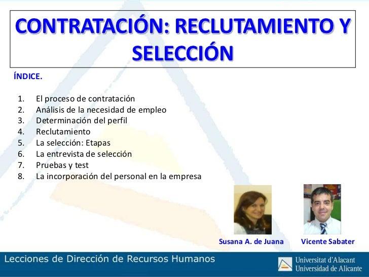 CONTRATACIÓN: RECLUTAMIENTO Y          SELECCIÓNÍNDICE.1.   El proceso de contratación2.   Análisis de la necesidad de emp...