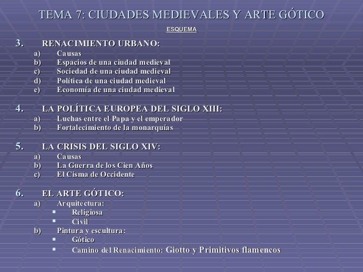 TEMA 7: CIUDADES MEDIEVALES Y ARTE GÓTICO <ul><li>ESQUEMA </li></ul><ul><li>RENACIMIENTO URBANO: </li></ul><ul><ul><li>Cau...