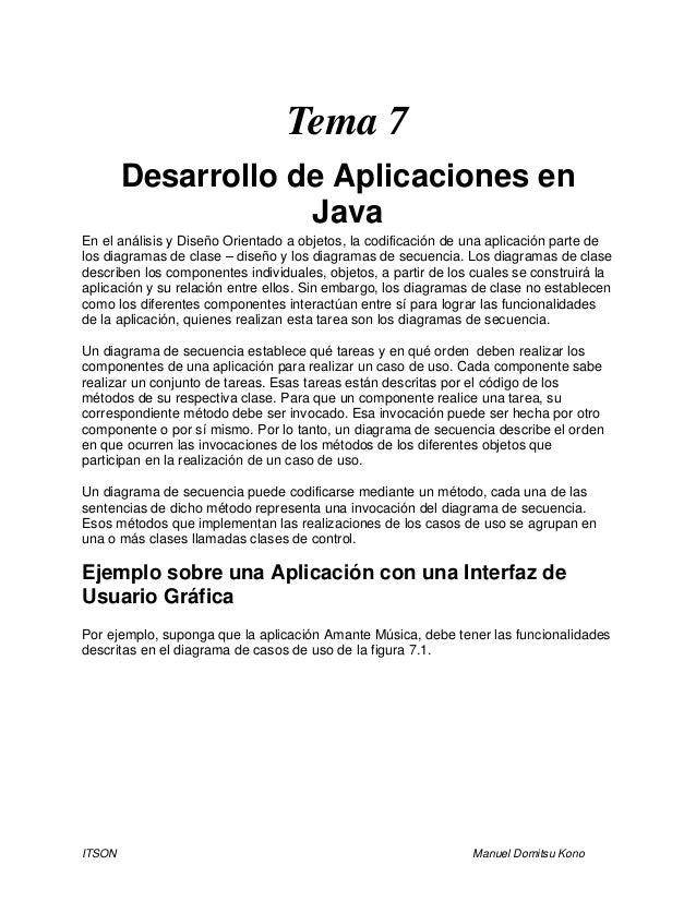 ITSON Manuel Domitsu Kono Tema 7 Desarrollo de Aplicaciones en Java En el análisis y Diseño Orientado a objetos, la codifi...