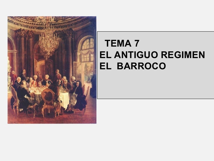 TEMA 7EL ANTIGUO REGIMENEL BARROCO