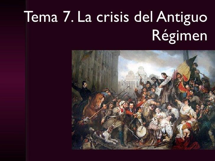 Tema 7. La crisis del Antiguo Régimen