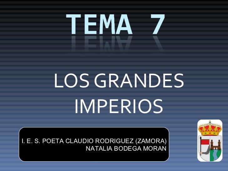 LOS GRANDES IMPERIOS I. E. S. POETA CLAUDIO RODRIGUEZ (ZAMORA) NATALIA BODEGA MORAN