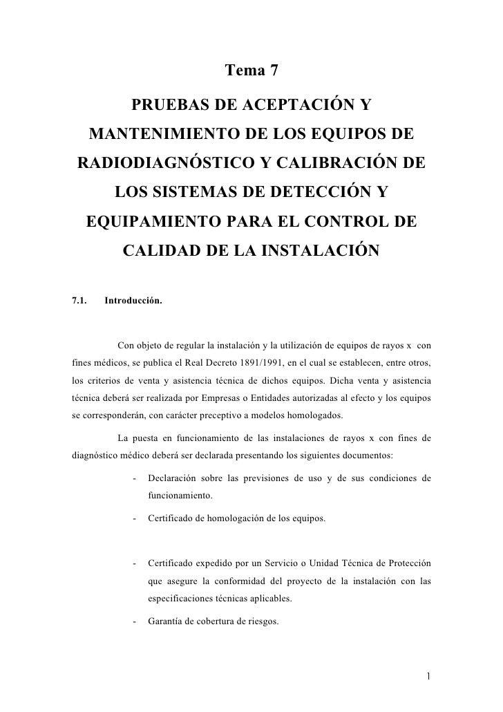 Tema 7                PRUEBAS DE ACEPTACIÓN Y        MANTENIMIENTO DE LOS EQUIPOS DE  RADIODIAGNÓSTICO Y CALIBRACIÓN DE   ...