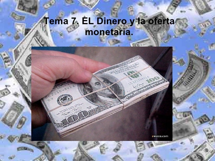 Tema 7. EL Dinero y la oferta monetaria.
