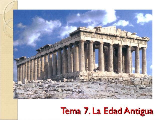 Tema 7. La Edad AntiguaTema 7. La Edad Antigua