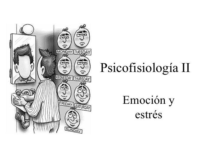 Psicofisiología II    Emoción y      estrés