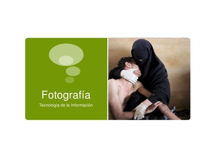 FotografíaTecnología de la Información