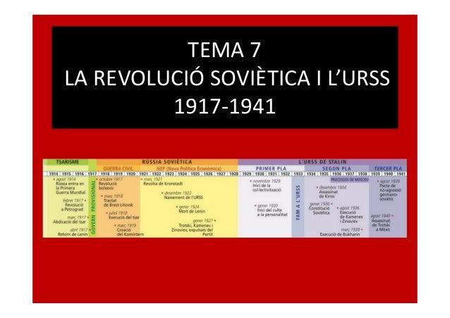 TEMA 7 LA REVOLUCIÓ SOVIÈTICA I L'URSS 1917-1941