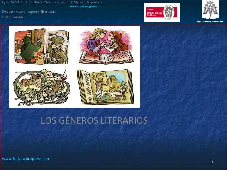 LOS GÉNEROS LITERARIOS www.fecla.wordpress.com C/ San Rafael, 25  46701-Gandia  Tfno. 962 965 096    [email_address]   www...