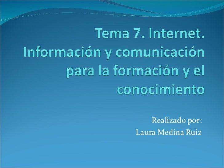 Realizado por: Laura Medina Ruiz