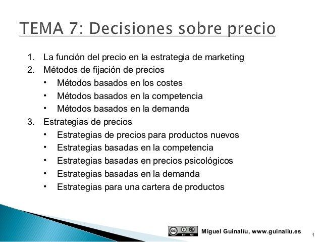 1. La función del precio en la estrategia de marketing2. Métodos de fijación de precios   • Métodos basados en los costes ...