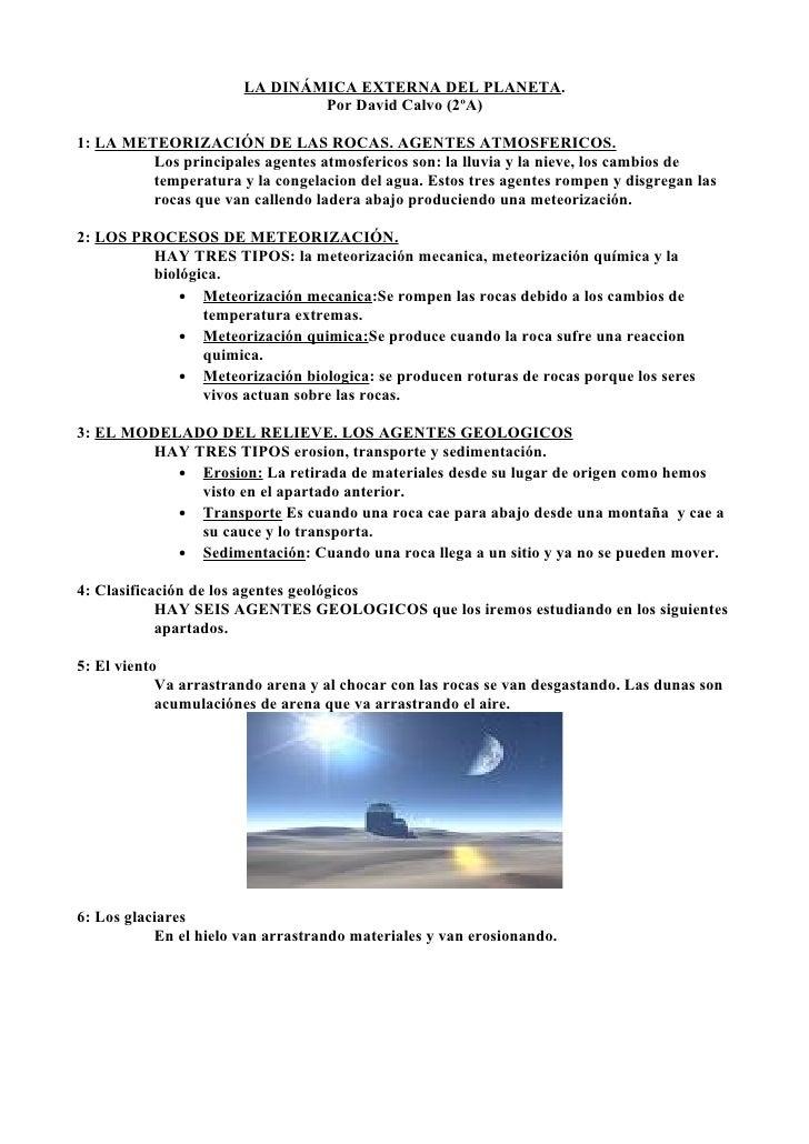 LA DINÁMICA EXTERNA DEL PLANETA.                                Por David Calvo (2ºA)  1: LA METEORIZACIÓN DE LAS ROCAS. A...