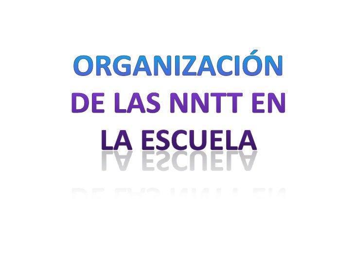Organización de las nntt en la escuela<br />