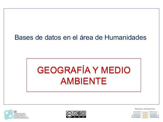 Bases de datos en el área de Humanidades GEOGRAFÍA Y MEDIO AMBIENTE GEOGRAFÍA Y MEDIO AMBIENTE