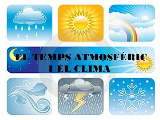 Tema 8: El temps atmosfèric i el clima