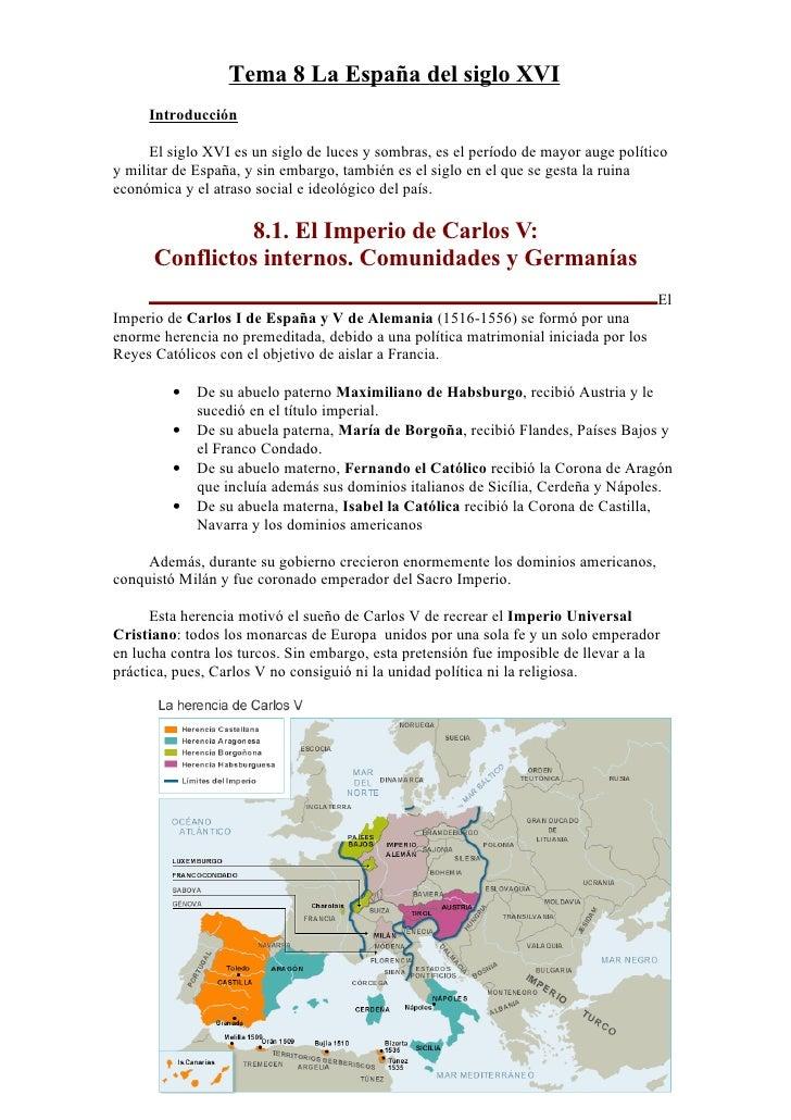 Tema 8 La España del siglo XVI     Introducción      El siglo XVI es un siglo de luces y sombras, es el período de mayor a...