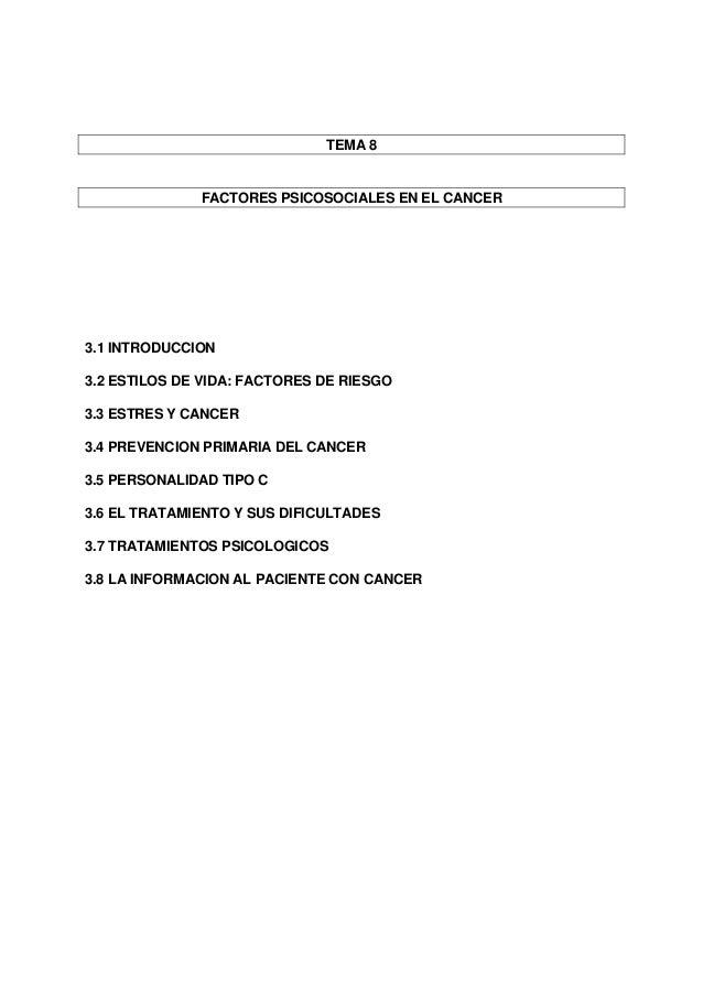 TEMA 8              FACTORES PSICOSOCIALES EN EL CANCER3.1 INTRODUCCION3.2 ESTILOS DE VIDA: FACTORES DE RIESGO3.3 ESTRES Y...