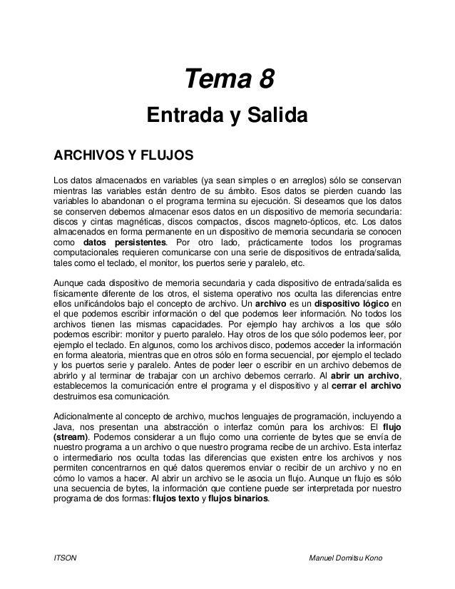 ITSON Manuel Domitsu Kono Tema 8 Entrada y Salida ARCHIVOS Y FLUJOS Los datos almacenados en variables (ya sean simples o ...