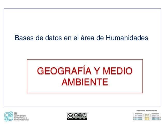 Bases de datos en el área de Humanidades      GEOGRAFÍA Y MEDIO          AMBIENTE
