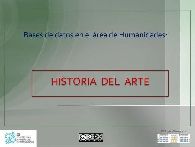 Bases de datos en el área de Humanidades:       HISTORIA DEL ARTE