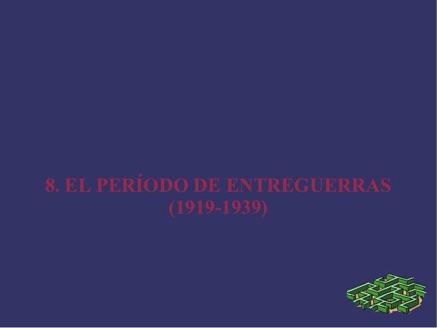 8. EL PERÍODO DE ENTREGUERRAS (1919-1939)